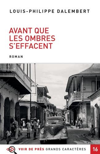 Avant que les ombres s'effacent : roman / Louis-Philippe Dalembert | Dalembert, Louis-Philippe (1962-....). Auteur