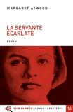 La servante écarlate / Margaret Atwood | Atwood, Margaret (1939-....)