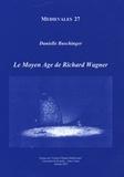 Danielle Buschinger - Le Moyen-Age de Richard Wagner.