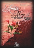 Ingrid Morel et Damien Claire - Le récit d'Ambre Tome 2 : Ambre 3, Mac et ....