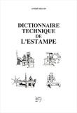 André Béguin - Dictionnaire technique de l'estampe.