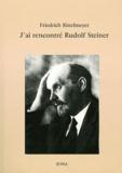 Friedrich Rittelmeyer - J'ai rencontré Rudolf Steiner.