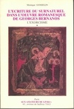 Monique Gosselin - L'écriture du surnaturel dans l'oeuvre romanesque de Georges Bernanos - Tome 1 : L'Exorcisme - Tome 2 : L'Exégèse.