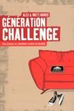 Alex Harris et Brett Harris - Génération challenge - Des jeunes se rebellent contre la facilité.