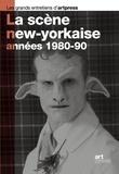 Bruce Ferguson et Alain Fleischer - La scène new-yorkaise, années 1980-90.