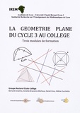 Bernard Anselmo et Annette Braconne-Michoux - La géométrie plane du cycle 3 au collège - Trois modules de formation.