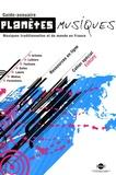 CIMT - Planètes Musiques 2007-2008 - Guide-annuaire Musiques traditionnelles et du monde en France.