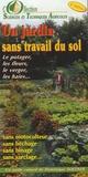Dominique Soltner - Un jardin sans travail du sol - Le potager, les fleurs, le verger, les haies....