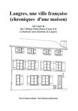 Paul Melchior - Langres, une ville française - (chroniques d'une maison).