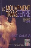 Pat Califia - Le mouvement transgenre - Changer de sexe.