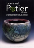 Steve Mattison - Le manuel potier - Le guide complet des outils, des matériaux et des techniques pour potiers et céramistes.