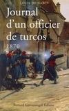 Louis de Narcy - Journal d'un officier de Turcos - 1870.