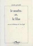 Le soufre et le lilas : essai sur l'esthétique de Van Gogh / Nicolas Grimaldi   Grimaldi, Nicolas (1933-....)
