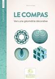 Michel Le Gallo - Le compas - Vers une géométrie décorative.