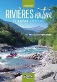 Laurent Nicolet - Rivières nature en kayak gonflable - Les 45 plus beaux parcours de France.