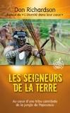 Don Richardson - Les seigneurs de la terre - Triomphe de la lumière au sein d'une tribu cannibale de Papouasie.