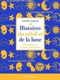 Histoires du soleil et de la lune / Isabelle Lafonta | LAFONTA, Isabelle. Auteur