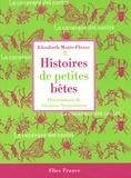 Histoires de petites bêtes / Elisabeth Motte-Florac | MOTTE - FLORAC, Elisabeth. Auteur