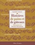 Histoires de pains et de gâteaux / Isabelle Lafonta | LAFONTA, Isabelle. Auteur