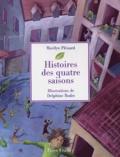 Histoires des quatre saisons / Marilyn Plénard | PLENARD, Marilyn. Auteur