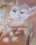 Trois contes câlins / contes réunis et adapt. par Isabelle Lafonta | LAFONTA, Isabelle. Auteur