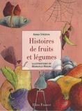 Histoires de fruits et légumes / Anna Stroeva | STROEVA, Anna. Auteur
