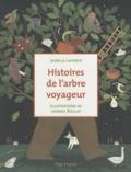Histoires de l'arbre voyageur / Isabelle Lafonta | LAFONTA, Isabelle. Auteur