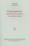 René Riesel et Jaime Semprun - Catastrophisme, administration du désastre et soumission durable.