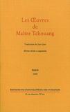 Maître Tchouang - Les Oeuvres de Maître Tchouang.