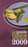 Jacques Gantié - Le guide Gantié - Provence-Côte d'Azur, Ligurie & Piémont - Les tables du Sud.
