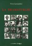 Yves Lavandier - La dramaturgie - Les mécanismes du récit : cinéma, théatre, opéra, radio.