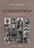 Yves Lavandier - La dramaturgie - Les mécanismes du récit.