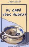 Jean Le Dû - Du café vous aurez ? - Petits mots du français de Basse-Bretagne.