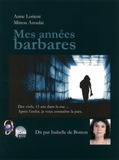 Anne Lorient et Minou Azoulai - Mes années barbares. 1 CD audio MP3