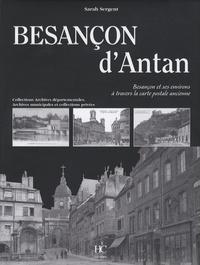 Sarah Sergent - Besançon d'Antan - Besançon et ses environs à travers la carte postale ancienne.