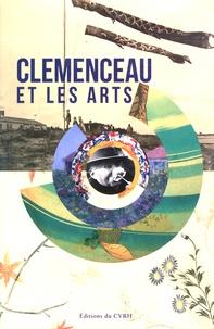 Sylvie Brodziak et Matthieu Séguéla - Clemenceau et les arts.