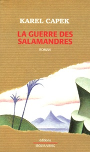 Karel Capek - La guerre des salamandres.