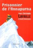 Jean-Christophe Lafaille - Prisonnier de l'Annapurna.