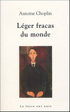 Léger fracas du monde / Antoine Choplin | Choplin, Antoine (1962-....). Auteur
