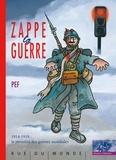 Zappe la guerre / Pef | Pef (1939-....). Auteur