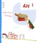Ah ! | Servant, Stéphane (1975-....). Auteur