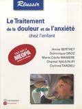 Annie Berthet et Dominique Droz - Le traitement de la douleur et de l'anxiété chez l'enfant.