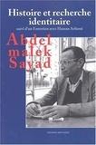 Abdelmalek Sayad - Histoire et recherche identitaire suivi de Entretien avec Hassan Arfaoui.