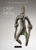 Pierluigi Peroni et Wielfried Glar - L'art du métal en Afrique de l'Ouest - Petits objets issus de la collection de Pierluigi Peroni.