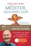 Méditer, jour après jour : 25 leçons pour vivre en pleine conscience / Christophe André | ANDRE, Christophe. Auteur