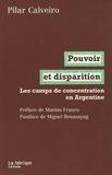 Pilar Calveiro - Pouvoir et disparition - Les camps de concentration en Argentine.