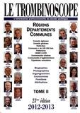 Le Trombinoscope - Le Trombinoscope 2012-2013 - Tome 2, Régions, départements, communes.