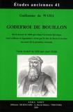Guillaume de Waha - Godefroi de Bouillon - Récit datant de 1688 qui relate l'aventure héroïque (merveilleuse et légendaire) vécue par le duc de Basse-Lorraine au cours de la première croisade.