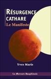 Yves Maris - La Résurgence cathare - Le Manifeste.