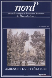 Marie-Madeleine Castellani - Nord' N° 70, décembre 2017 : Amiens et la littérature.
